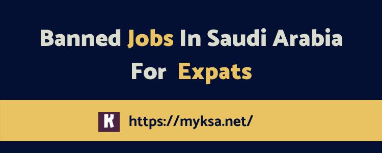 Banned jobs in Saudi Arab for Expatriates