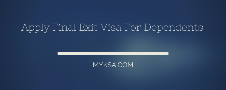 Final Exit Visa For Family Members, Dependents In Saudi Arabia | New Method