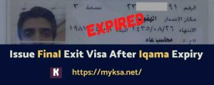 final exit visa, iqama expiry