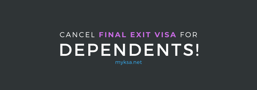 Cancel Final Exit Visa For Dependents In Saudi Arabia In 2021 | Latest
