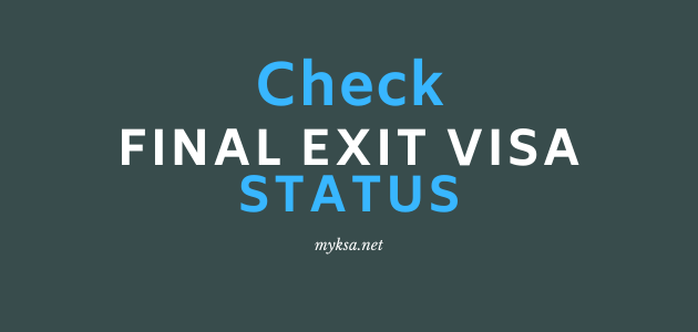 final exit visa status in saudi arabia