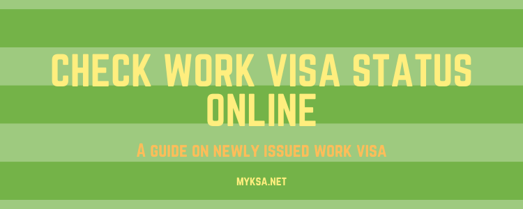 Check Work Visa Status Of Saudi Arabia | Latest 2020 | MyKSA