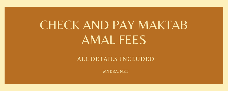 How To Check And Pay Maktab Amal Fees | 2020 | Latest | MyKSA