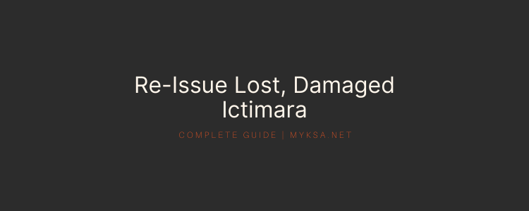 How To Re-Issue Lost or Damaged Ictimara In 5 Minutes | Saudi Arabia