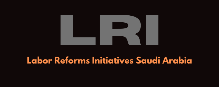 labour reforms initiatives saudi arabia